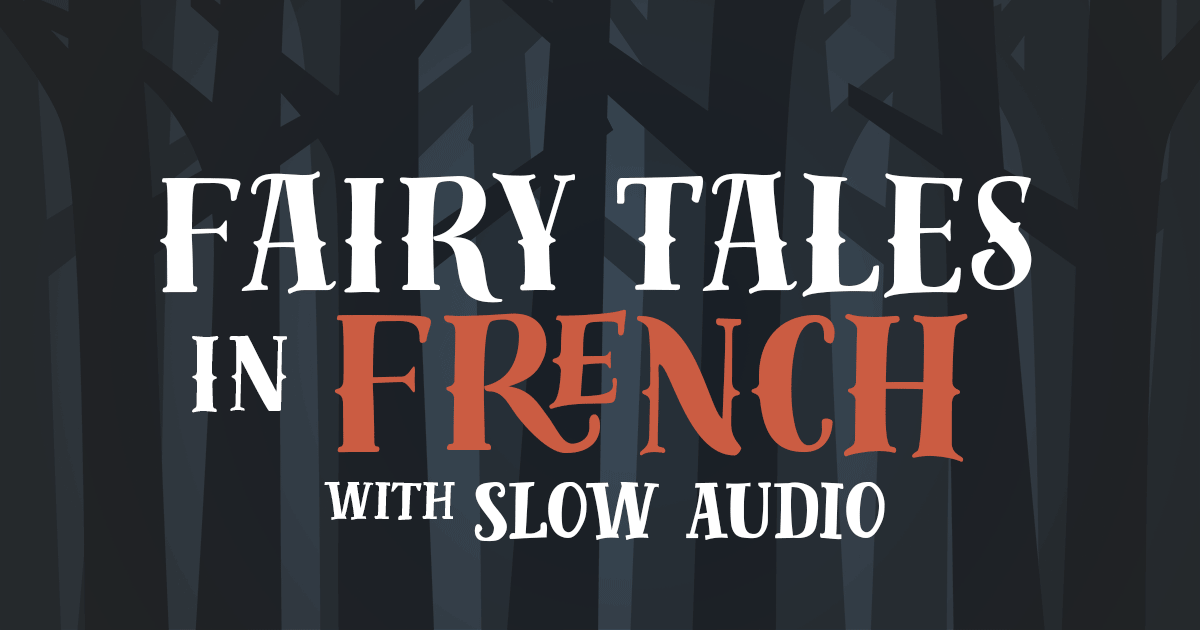 French fairy tales with audio: For kids and language learners
